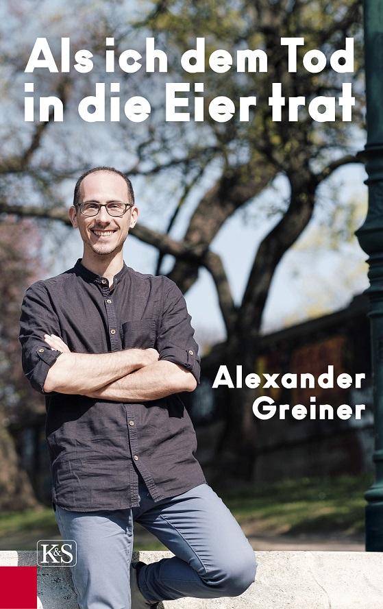 """Das Buchcover von Alexander Greiner: """"Als ich dem Tod in die Eier trat"""""""